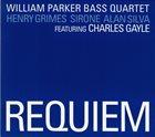 WILLIAM PARKER William Parker Bass Quartet Featuring Charles Gayle : Requiem album cover